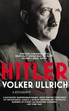 Hitler - Volume I: Ascent 1889–1939 ebook by Volker Ullrich, Jefferson Chase