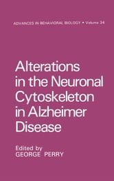 Alterations in the Neuronal Cytoskeleton in Alzheimer Disease ebook by George Perry