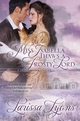 Miss Isabella Thaws a Frosty Lord ebook by Larissa Lyons