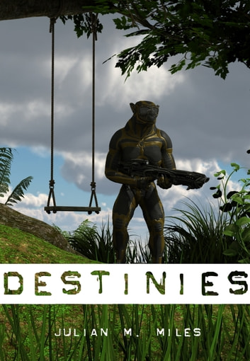 Destinies ebook by Julian M. Miles