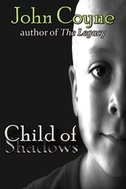 Child of Shadows ebook by John Coyne