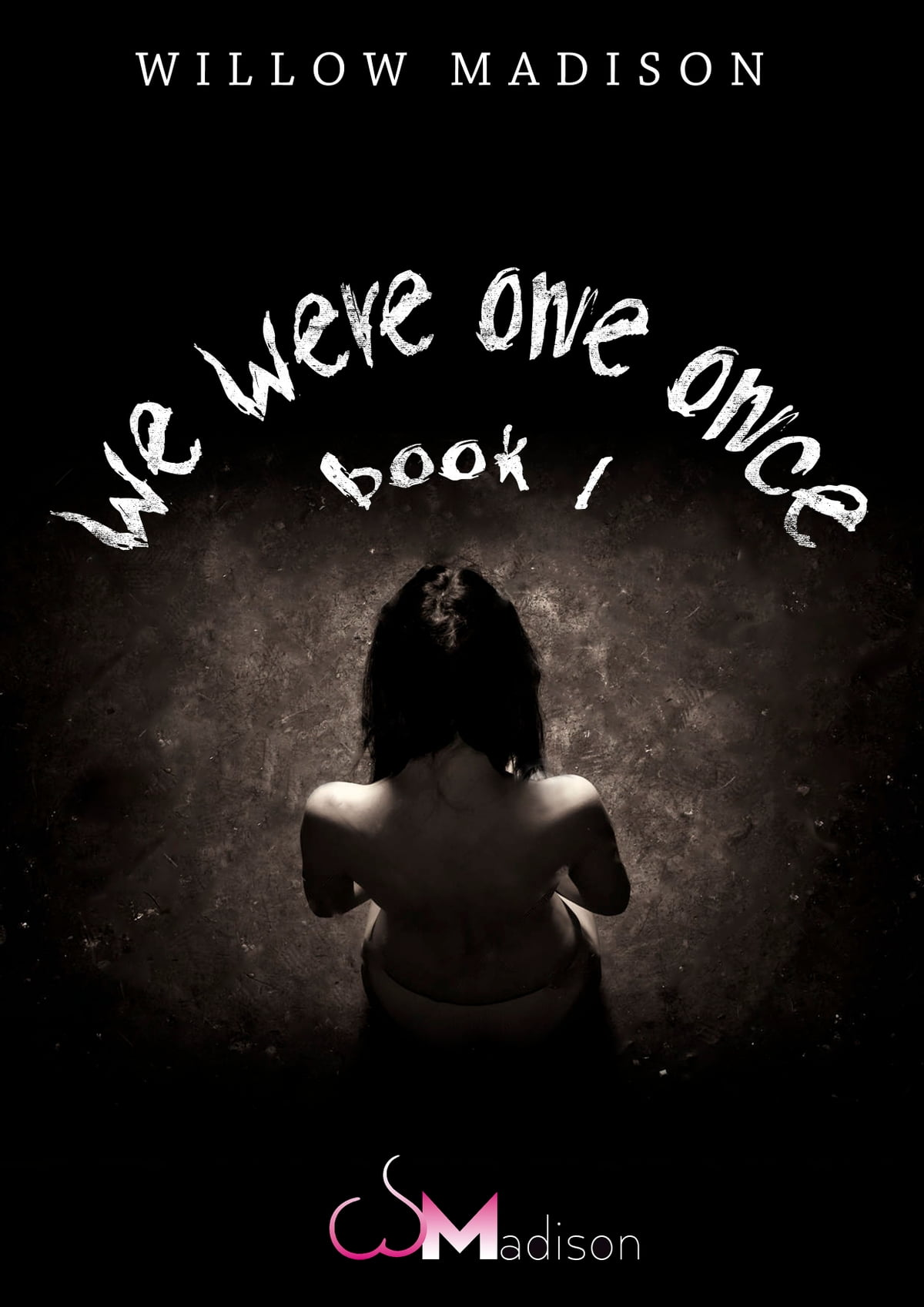 We were one once book 1 ebook by willow madison 9780996319171 we were one once book 1 ebook by willow madison 9780996319171 rakuten kobo fandeluxe PDF