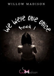We Were One Once Book 1 ebook by Willow Madison