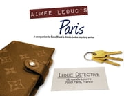 The Aimee Leduc Companion - A Guide to Cara Black's Paris ebook by Cara Black,Phil Gaskill