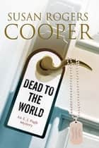 Dead to the World - An E.J. Pugh mystery set in the Texas hills ebook by Susan Rogers Cooper