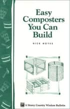 Easy Composters You Can Build ebook by Nick Noyes