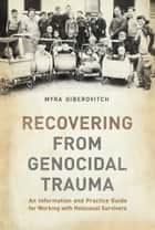 Recovering from Genocidal Trauma ebook by Myra Giberovitch