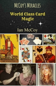 McCoy's Miracles: World Class Card Magic ebook by Ian McCoy