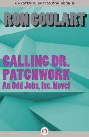 Calling Dr. Patchwork ebook by Ron Goulart