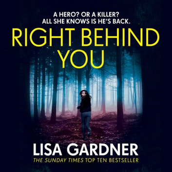 Right Behind You - The gripping new thriller from the Sunday Times bestseller audiobook by Lisa Gardner