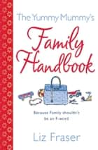 The Yummy Mummy's Family Handbook ebook by Liz Fraser