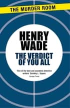The Verdict of You All ebook by Henry Wade