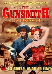 The Gunsmith 415: The Funeral of Doc Holliday ebook by JR Roberts