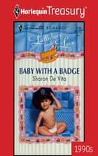 Baby With A Badge ebook by Sharon De Vita