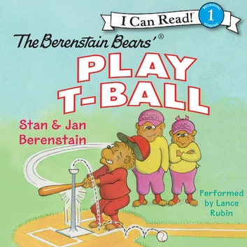 The Berenstain Bears Play T-Ball audiobook by Jan Berenstain,Stan Berenstain