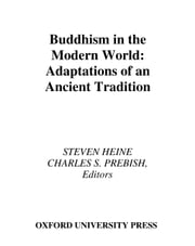 Buddhism in the Modern World - Adaptations of an Ancient Tradition ebook by Steven Heine,Charles S. Prebish
