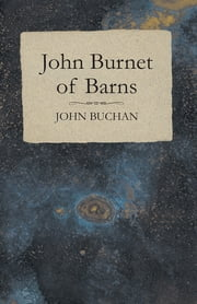 John Burnet of Barns ebook by John Buchan