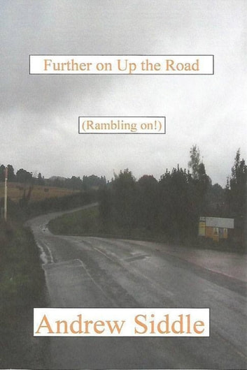 Further On Up The Road - (Rambling On!) ebook by Andrew Siddle