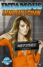 Infamous: Lindsay Lohan ebook by Marc Smith,Mimei Sakamoto