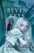 The Seven Keys ebook by Allison Rushby