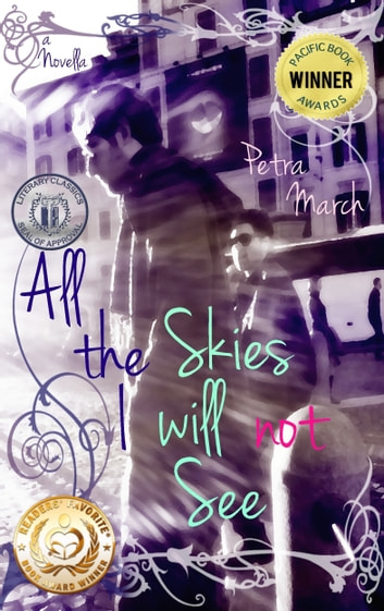 All the Skies I will not See: A Novella ebook by Petra March