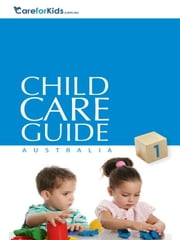 CareforKids.com.au Australian Child Care Guide ebook by Roxanne Elliott; Mark Elliott; Bonnie Laxton-Blinkhorn