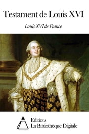 Testament de Louis XVI ebook by Louis XVI de France
