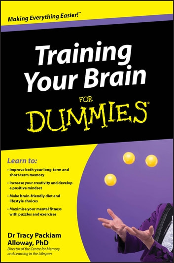 Training Your Brain For Dummies ebook by Tracy Packiam Alloway