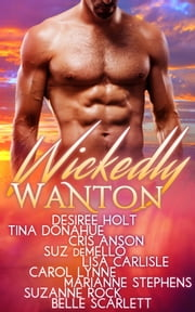 Wickedly Wanton ebook by Desiree Holt,Tina Donahue,Cris Anson,Suz deMello,Lisa Carlisle,Carol Lynne,Marianne Stephens,Suzanne Rock,Belle Scarlett