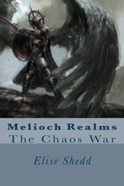The Chaos War ebook by Elise Shedd