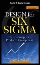 Design for Six Sigma, Chapter 1 - Quality Concepts ebook by Kai Yang,Basem S. EI-Haik