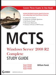 MCTS Windows Server 2008 R2 Complete Study Guide - Exams 70-640, 70-642 and 70-643 ebook by William Panek