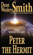 Peter the Hermit 電子書籍 by Dean Wesley Smith