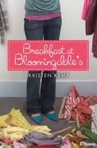 Breakfast At Bloomingdale's ebook by Kristen Kemp