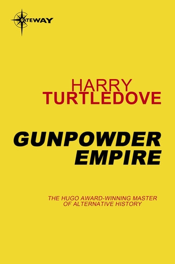 Gunpowder Empire ebook by Harry Turtledove
