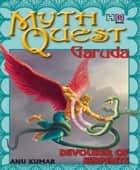 MythQuest 4: Garuda ebook by Anuradha Kumar