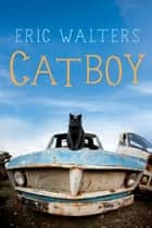 Catboy ebook by Eric Walters
