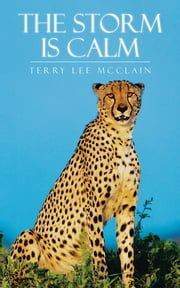The Storm Is Calm ebook by Terry Lee McClain