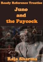 Ready Reference Treatise: Juno and the Paycock ebook by Raja Sharma