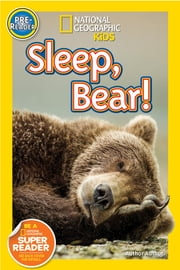 National Geographic Readers: Sleep, Bear! ebook by Shelby Alinsky