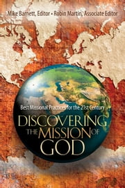 Discovering the Mission of God - Best Missional Practices for the 21st Century ebook by Mike Barnett,Robin Martin