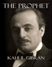 The Prophet (Annotated) ebook by Kahlil Gibran,Kahlil Gibran