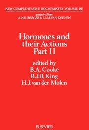 Hormones and their Actions, Part 2: Specific action of protein hormones ebook by Cooke, B.A.