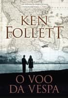 O voo da vespa ebook by Ken Follett