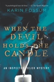 When the Devil Holds the Candle ebook by Karin Fossum, Felicity David