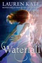 Waterfall 電子書 by Lauren Kate