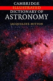 Cambridge Illustrated Dictionary of Astronomy ebook by Mitton, Jacqueline