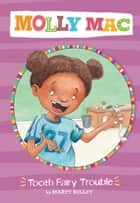 Tooth Fairy Trouble ebook by Marty Kelley, Marty Kelley