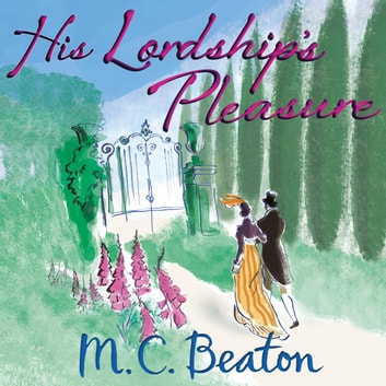 His Lordship's Pleasure audiobook by M.C. Beaton