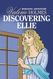 Discovering Ellie ebook by Valerie Holmes